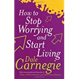 How To Stop Worrying And Start Living (Personal Development)by Dale Carnegie