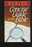 Ryries Concise Guide To the Bible (0685097161) by Ryrie, Charles C.