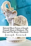 Image of Selected Short Fiction of Joseph Conrad: Heart of Darkness, The Duel and The Return (Illustrated)