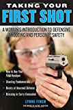 img - for Taking Your First Shot: A Woman's Introduction to Defensive Shooting and Personal Safety book / textbook / text book
