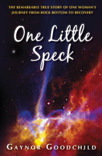 one-little-speck-the-remarkable-story-of-one-womans-journey-from-rock-bottom-to-recovery