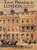 Dj Olsen Town Planning in London: Eighteenth and Nineteenth Centuries