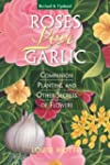 Roses Love Garlic: Companion Planting...