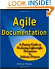 Agile Documentation: A Pattern Guide to Producing Lightweight Documents for Software Projects (Wiley Software Patterns Series)