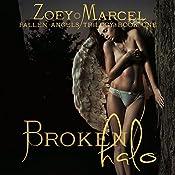 Broken Halo: Fallen Angels Trilogy: Book One | [Zoey Marcel]