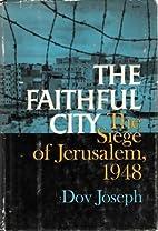 The Faithful City The Siege of Jerusalem…