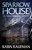 Sparrow House (Anna Denning Mystery) 