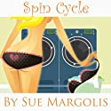 Spin Cycle (       UNABRIDGED) by Sue Margolis Narrated by Ruth Galliers