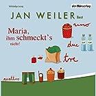 Maria, ihm schmeckt's nicht Hörbuch von Jan Weiler Gesprochen von: Jan Weiler, Angela Kübrich