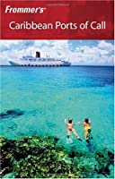 Frommer's Caribbean Ports of Call (Frommer's Complete)