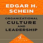 Organizational Culture and Leadership: The Jossey-Bass Business & Management Series | Edgar H. Schein