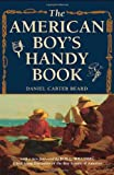 The American Boy's Handy Book (1586670654) by Williams, Roy L.
