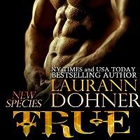 True Hörbuch von Laurann Dohner Gesprochen von: Vanessa Chambers