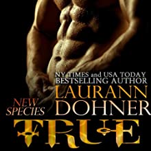 True (       UNABRIDGED) by Laurann Dohner Narrated by Vanessa Chambers