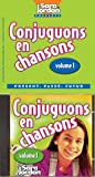 Conjuguons en chansons ((Songs That Teach French Serie) (French Edition)