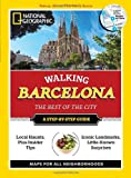 National Geographic Walking Barcelona: The Best of the City (National Geographic Walking the Best of the City)