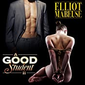 A Good Student Part II | [Elliott Mabeuse]