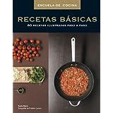Escuela de cocina: Recetas básicas: 80 recetas ilustradas paso a paso (SABORES)