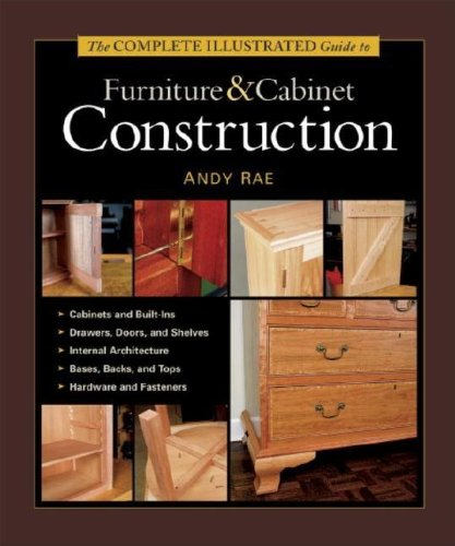 The Complete Illustrated Guide to Furniture & Cabinet...