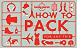 How to Pack for Any Trip (Lonely Plan...
