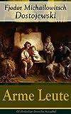 Arme Leute (Vollständige deutsche Ausgabe): Dostojewskis Debutroman