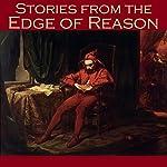 Stories from the Edge of Reason | H. P. Lovecraft,W. F. Harvey,Edgar Allan Poe,Barry Pain,Robert E. Howard,Wilkie Collins,Joseph Sheridan Le Fanu