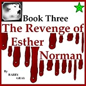 The Revenge of Esther Norman Book Three | Barry Gray