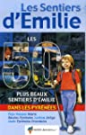 LES 50 PLUS BEAUX SENTIERS D'EMILIE D...