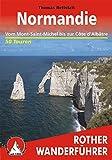 Normandie. Vom Mont-Saint-Michel bis zur Cote d'Albatre (Rother Wanderführer): Vom Mont-Saint-Michel bis zur Côte d'Albâtre. 50 Touren