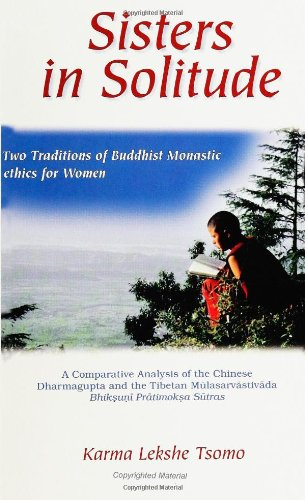 Sisters in Solitude: Two Traditions of Buddhist Monasitc Ethics for Women: A Comparative Analysis of the Chinese Dharmag