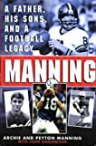 img - for Manning: A Father, His Sons and a Football Legacy book / textbook / text book