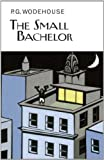 The Small Bachelor (Collectors Wodehouse)