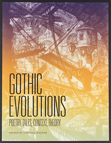 Gothic Evolutions: Poetry, Tales, Context, Theory