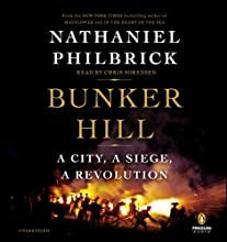 Bunker Hill: A City, a Siege, a Revolution Audiobook by Nathaniel Philbrick Narrated by Chris Sorensen
