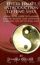 Hot Sale The Ultimate Introduction to Feng Shui: A Practical Guide to Gaining Health, Wealth, and Happiness, Through the Art of Feng Shui