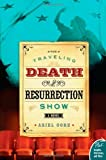 The Traveling Death and Resurrection Show: A Novel (Plus) (0060854286) by Gore, Ariel