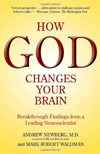 How God Changes Your Brain: Breakthrough Findings from a...