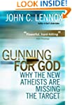 Gunning for God: A Critique of the Ne...