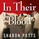 In Their Blood: A Novel Audiobook by Charles Graydon Schlichter, III Narrated by Charles G. Schlichter