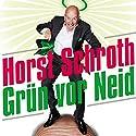 Grün vor Neid Hörspiel von Horst Schroth Gesprochen von: Horst Schroth