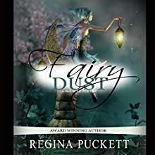 Fairy Dust | Livre audio Auteur(s) : Regina Puckett Narrateur(s) :  Johnny Robinson of Earthwalker Studios