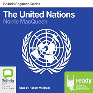 The United Nations: Bolinda Beginner Guides | [Norrie MacQueen]