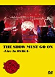 THE SHOW MUST GO ON ~Live In OSAKA~【通常盤】 [DVD]