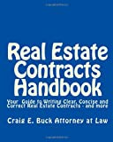 Real Estate Contracts Handbook: Your Guide to Writing Clear, Concise and Correct Real Estate Contracts