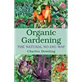 Organic Gardening: The Natural No-dig Wayby Charles Dowding
