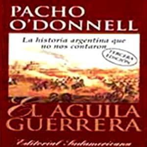 El Aguila Guerrera (Texto Completo) [The Eagle Warrior ] Audiobook