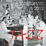 Jazz: The Defining Artists, Their Music, Words and Stories, 2012 Calendar
