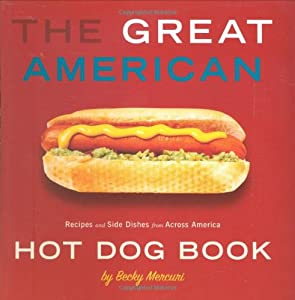 Great American Hot Dog Book, The: Recipes and Side Dishes from Across America by Gibbs Smith