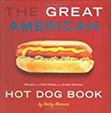 img - for Great American Hot Dog Book, The: Recipes and Side Dishes from Across America book / textbook / text book