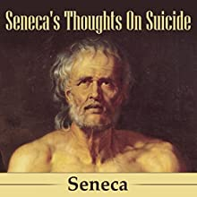 Seneca's Thoughts on Suicide Audiobook by  Seneca Narrated by Kevin Theis